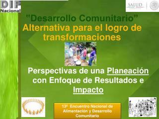 """""""Desarrollo Comunitario"""" Alternativa para el logro de transformaciones"""