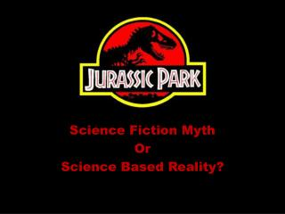 Science Fiction Myth Or Science Based Reality?