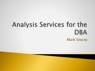 Analysis Services for the DBA