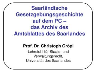 Saarländische Gesetzgebungsgeschichte auf dem PC – das Archiv des Amtsblattes des Saarlandes