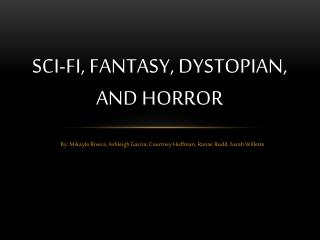 Sci-Fi, Fantasy, Dystopian, and Horror