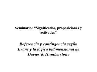 Seminario: �Significados, proposiciones y actitudes�