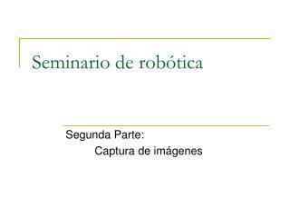 Seminario de robótica