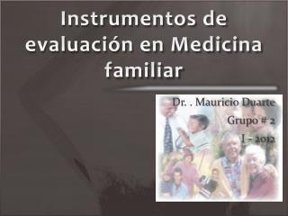 Instrumentos de evaluación en Medicina familiar