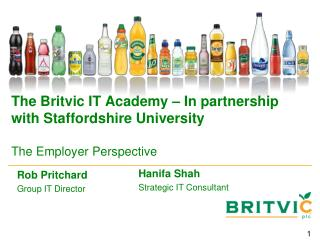 The Britvic IT Academy – In partnership with Staffordshire University The Employer Perspective