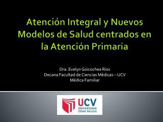 Atención Integral y Nuevos Modelos de Salud centrados en la Atención Primaria