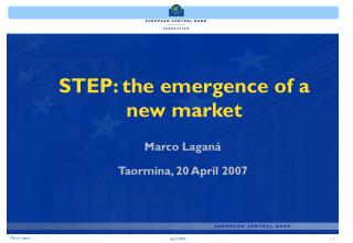 STEP: the emergence of a new market