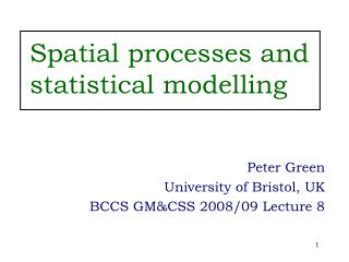 Spatial processes and statistical modelling