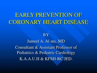 EARLY PREVENTION OF CORONARY HEART DISEASE