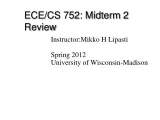ECE/CS 752: Midterm 2 Review