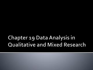 Chapter 19 Data Analysis in Qualitative and Mixed Research