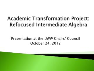 Academic Transformation Project: Refocused Intermediate Algebra