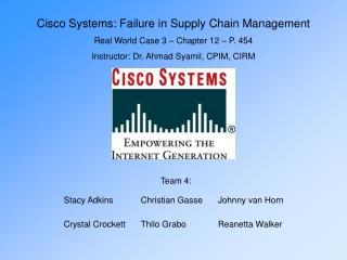 Cisco Systems: Failure in Supply Chain Management Real World Case 3 – Chapter 12 – P. 454