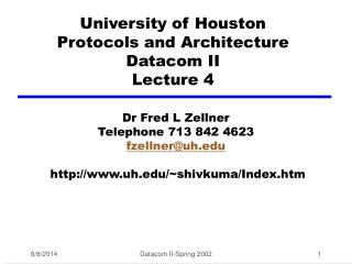 University of Houston Protocols and Architecture Datacom II Lecture 4