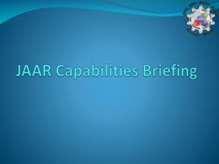 JAAR Capabilities Briefing