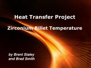 Heat Transfer Project Zirconium Billet Temperature