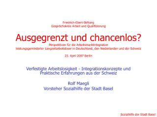 Verfestigte Arbeitslosigkeit - Integrationskonzepte und Praktische Erfahrungen aus der Schweiz