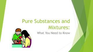 Pure Substances and Mixtures: