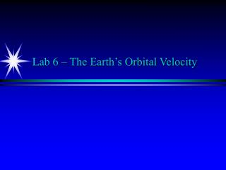 Lab 6 � The Earth�s Orbital Velocity