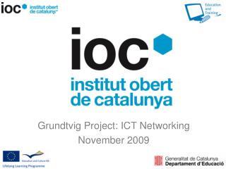 Grundtvig Project: ICT Networking November 2009