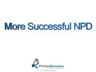 More Successful  NPD