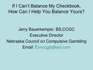 If I Can't Balance My Checkbook,  How Can I Help You Balance Yours?