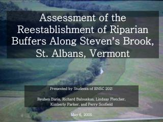 Assessment of the Reestablishment of Riparian Buffers Along Steven ' s Brook,  St. Albans, Vermont