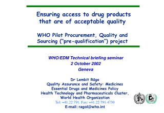 Ensuring access to drug products that are of acceptable quality  WHO Pilot Procurement, Quality and Sourcing  pre-qualif