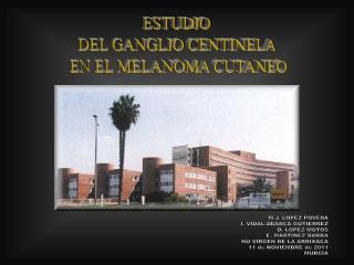 ESTUDIO  DEL GANGLIO CENTINELA  EN EL MELANOMA CUTANEO