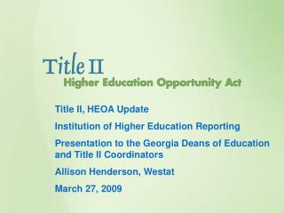 Title II, HEOA Update Institution of Higher Education Reporting