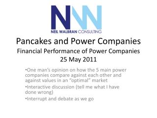 Pancakes and Power Companies Financial Performance of Power Companies 25 May 2011