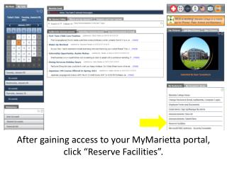 "After gaining access to your  MyMarietta  portal, click ""Reserve Facilities""."