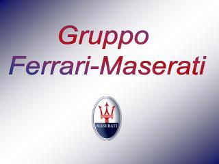 Gruppo  Ferrari-Maserati