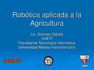 Robótica aplicada a la Agricultura