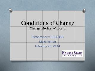 Conditions of Change Change Models Wildcard