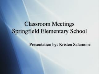 Classroom Meetings Springfield Elementary School