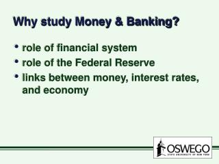 Why study Money & Banking?