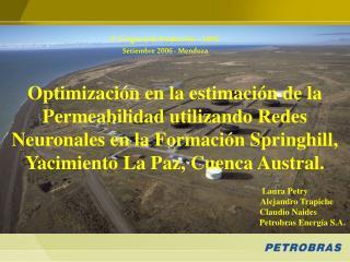 Laura Petry            Alejandro Trapiche    Claudio Naides                 Petrobras Energía S.A.