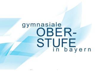 Die neue Oberstufe  des  bayerischen Gymnasiums