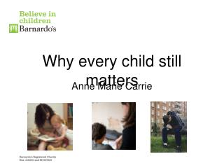 Why every child still matters