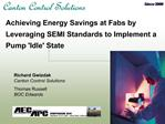Achieving Energy Savings at Fabs by Leveraging SEMI Standards to Implement a Pump Idle State