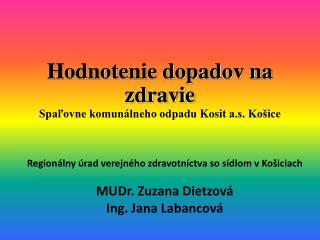 Hodnotenie dopadov na zdravie Spaľovne komunálneho odpadu  Kosit  a.s. Košice