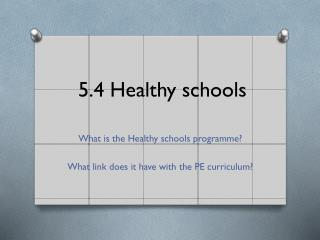 5.4 Healthy schools
