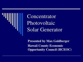 Concentrator Photovoltaic  Solar Generator