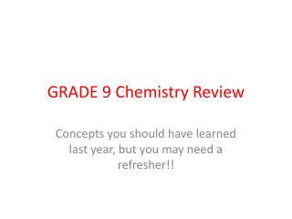 GRADE 9 Chemistry Review