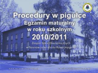 Procedury w pigułce Egzamin maturalny  w roku szkolnym 2010/2011