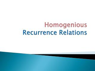 Homogenious  Recurrence Relations