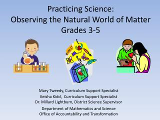 Practicing Science: Observing the Natural World of Matter  Grades 3-5