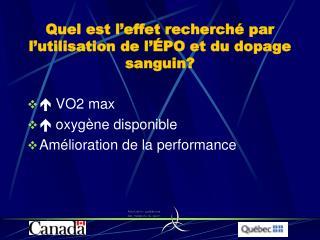 Quel est l'effet recherché par l'utilisation de l'ÉPO et du dopage sanguin?