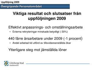 Viktiga resultat och slutsatser från uppföljningen 2009